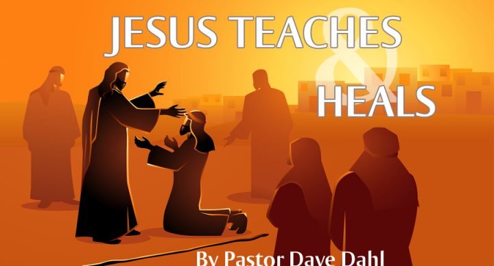 Jesus Teaches and Heals