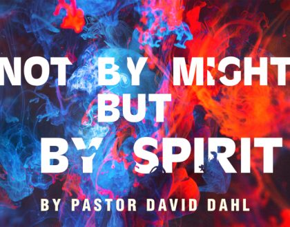 Not By Might But Spirit