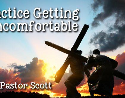 Practice Getting Uncomfortable