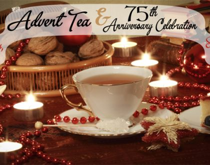 Advent Tea & 75th Anniversary Celebration